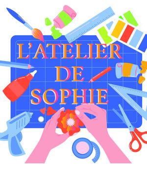 """""""L'Atelier de Sophie"""""""