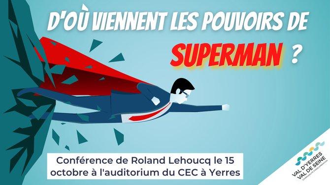 D'où viennent les pouvoirs de Superman ? Conférence de Roland Lehoucq
