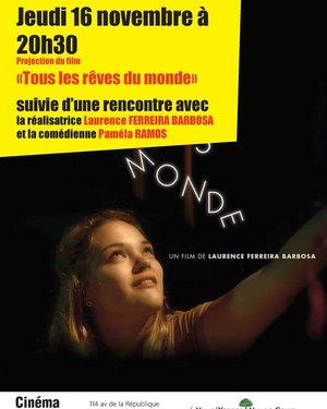 Soirée Cinéma : Projection de « Tous les rêves du monde » Suivie d'une rencontre avec la réalisatrice Laurence FERREIRA BARBOSA et la comédienne Paméla RAMOS