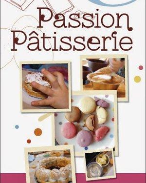 """""""Passion pâtisserie"""""""